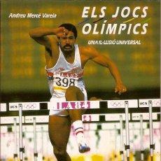 Coleccionismo deportivo: ELS JOCS OLIMPICS - ANDREU MERCÉ VARELA 144 PÁGINAS EDICIONS 62 CATALÀ. Lote 52162023