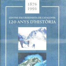 Coleccionismo deportivo: CENTRE EXCURSIONISTA DE CATALUNYA : 120 ANYS D'HISTÒRIA (1996) GRAN FORMATO, MUY ILUSTRADO. Lote 52310822