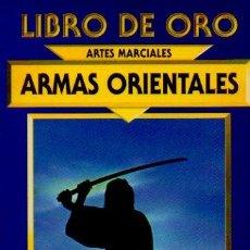 Coleccionismo deportivo: ARMAS ORIENTALES - LEE SAN. LIBRO DE ORO. ARTES MARCIALES. EDICIONES Y DISTRIBUCIONES MATEOS, 1998. Lote 52331209