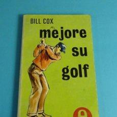 Coleccionismo deportivo: MEJORE SU GOLF. BILL COX. Lote 52373270