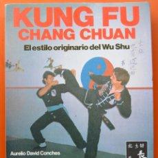 Coleccionismo deportivo: KUNG FU - CHANG CHUAN - WU SHU - AURELIO DAVID CONCHES - EDITORIAL HISPANO EUROPEA - 1989. Lote 52405726
