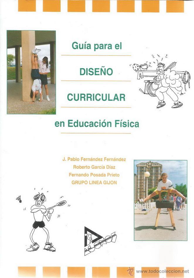 GRUPO LÍNEA GIJÓN, VV.AA. GUÍA PARA EL DISEÑO CURRICULAR EN EDUCACIÓN FÍSICA. RM71845. (Coleccionismo Deportivo - Libros de Deportes - Otros)