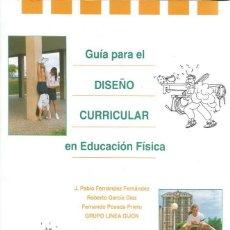 Coleccionismo deportivo: GRUPO LÍNEA GIJÓN, VV.AA. GUÍA PARA EL DISEÑO CURRICULAR EN EDUCACIÓN FÍSICA. RM71845. . Lote 52446765