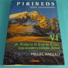 Collectionnisme sportif: PIRINEOS VI. DE ANDORRA AL CAP DE CREUS ( VÍAS NORMALES Y ESCALADAS FÁCILES). MIGUEL ANGULO. Lote 184290321