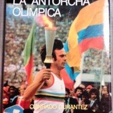 Coleccionismo deportivo: LA ANTORCHA OLÍMPICA. EL GRAN SÍMBOLO OLÍMPICO. CONRADO DURANTEZ. COMITÉ OLÍMPICO ESPAÑOL. 1987. Lote 52597307