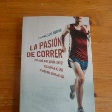 Coleccionismo deportivo: LA PASION DE CORRER. FRANCISCO MEDINA. PLAZA Y JANES. 2011 258 PAG. Lote 52670012