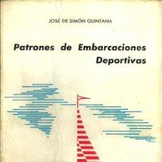 Coleccionismo deportivo: PATRONES DE EMBARCACIONES DEPORTIVAS - JOSÉ DE SIMÓN QUINTANA - 1967. Lote 52889420
