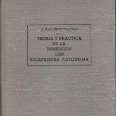 Coleccionismo deportivo: TEORÍA Y PRÁCTICA DE LA INMERSIÓN CON ESCAFANDRA AUTÓNOMA - JOAQUÍN SALUDES TALENS (DEDICADO AUTOR). Lote 53155793