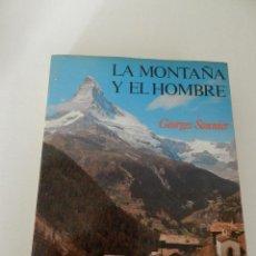 Coleccionismo deportivo: MONTAÑA Y EL HOMBRE LA .- SONNIER GEORGES , BARCELONA, 1977 ALPINISMO MONTAÑISMO. Lote 53251603