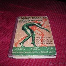 Coleccionismo deportivo: LIBRO FUERZA ,BELLEZA Y SALUD PARA TODOS.POR L.HENSLOWE.PRIMERA EDICIÓN AÑO 1930. Lote 53262804
