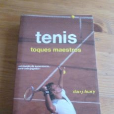 Coleccionismo deportivo: TENIS. TOQUES MAESTROS. DON J. LEARY. HISPANO EUROPEA. 1985 220 PP. Lote 53312080