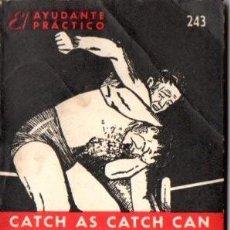 Coleccionismo deportivo: EL AYUDANTE PRÁCTICO : CATCH AS CATCH CAN. Lote 53887482