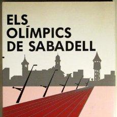 Coleccionismo deportivo: COSTAJUSSA, JOSEP - SANT, XAVIER - ELS OLIMPICS DE SABADELL - SABADELL 1992. Lote 54316860