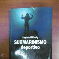 Coleccionismo deportivo: SUBMARINISMO DEPORTIVO. SIEGFRIED MÜSSIG. LIBROS CUPULA CEAC 1988.. Lote 54756635