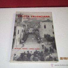 Coleccionismo deportivo: LIBRO, PELOTA VALENCIANA, ENTREVISTA Y REPORTAJES, MIGUEL ANGEL LOPEZ-EGEA, 1976, VALENCIA. Lote 54793403