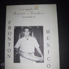 Coleccionismo deportivo: FRONTON MEXICO - MATEO ARRIOLA MUGARTEGUI - 1 AGOSTO 1969- FOLLETO - VER FOTOS - (V-4695). Lote 54949136