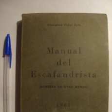 Coleccionismo deportivo: MANUAL DEL ESCAFANDRISTA. HOMBRES DE OTRO MUNDO - CLEMENTE VIDAL (1961). FOTOS. SUBMARINISMO.. Lote 55037381