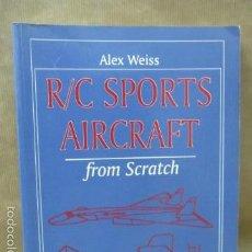 Coleccionismo deportivo: R/C SPORTS AIRCRAFT FROM SCRATCH (REMOTE CONTROL HANDBOOK) (INGLÉS) TAPA BLANDA (VER FOTOS). Lote 56861304