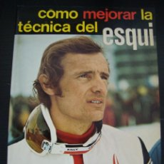 Coleccionismo deportivo: COMO MEJORAR LA TECNICA DEL ESQUI. JEAN CLAUDE KILLY. PRIMERA EDICION 1976 EDICIONES SERTEBI. MIGUEL. Lote 57100152
