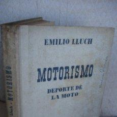 Coleccionismo deportivo: MOTORISMO DEPORTE DE LA MOTO. EMILIO LLUCH. Lote 57279068