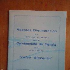Coleccionismo deportivo: REGATAS ELIMINATORIAS CAMPEONATO DE ESPAÑA TROFEO BLAZQUEZ CADIZ 1967 CLASE SNIPE COMISION NAVAL . Lote 57303789