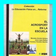 Coleccionismo deportivo: EL ACROSPORT EN LA ESCUELA MERCEDES VERNETTA SANTANA JESÚS LÓPEZ BEDOYA FRANCISCO PANADERO BAUTISTA. Lote 151912764