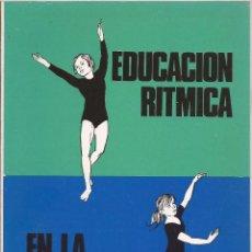 Coleccionismo deportivo: EDUCACIÓN RITMICA EN LA ESCUELA / INSTITUTO JOAN LLONGUERES / PILAR LLONGUERES / 1974. Lote 57432102