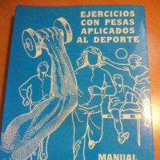 Coleccionismo deportivo: EJERCICIOS CON PESAS APLICADOS AL DEPORTE. MAMUAL PRACTICO. POR MANEL. JUAN MANUEL GUTIERREZ. GIJON,. Lote 57448853