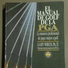Coleccionismo deportivo: EL MANUAL DE GOLF DE LA PGA. GARY WIREN. PAIDOTRIBO. 1994. 26 CM. RAREZA!! MUY BUEN ESTADO!. Lote 57527104
