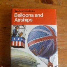 Coleccionismo deportivo: GLOBOS. BALLOONS AND AIRSHIPS. EGE. BLANDFORD. 1974 232PP. Lote 57647881