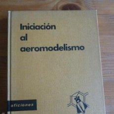 Coleccionismo deportivo: INICIACION AL AEROMODELISMO. TOLEDO DEL VALLE. SANTILLANA. 1969 110PP. Lote 57654316
