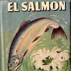 Coleccionismo deportivo: RICHARDS : EL SALMÓN, CÓMO SE PESCA (HISPANO EUROPEA, 1958). Lote 57767652