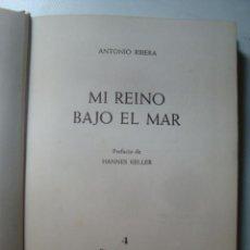 Coleccionismo deportivo: MI REINO BAJO EL MAR - ANTONIO RIBERA (VICENS-VIVES 1964). 1ª ED. FOTOS SUBMARINISMO HANNES KELLER. Lote 57834355