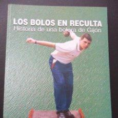 Coleccionismo deportivo: LOS BOLOS EN RECULTA. HISTORIA DE UNA BOLERA DE GIJON. MIGUEL ANGEL BENITO ALONSO - CARLOS GONZALEZ. Lote 42570056