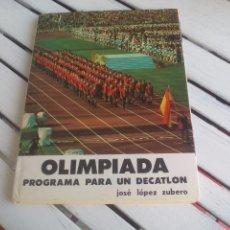 Coleccionismo deportivo: OLIMPIADA. PROGRAMA PARA UN DECATLON. JOSE LÓPEZ ZUBERO. 1981. EDITORIAL MIÑÓN. Lote 58122008