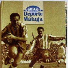 Coleccionismo deportivo: UN SIGLO DE DEPORTE EN MÁLAGA. MANUEL CASTILLO CASERMEIRO Y JUAN CORTÉS JAÉN. Lote 58304387