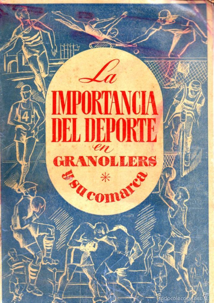 LA IMPORTANCIA DEL DEPORTE EN GRANOLLERS Y SU COMARCA (1948) (Coleccionismo Deportivo - Libros de Deportes - Otros)