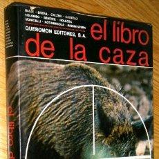 Coleccionismo deportivo: EL LIBRO DE LA CAZA POR GIANNI BALDI Y OTROS DE QUEROMÓN EDITORES EN MADRID 1967. Lote 58514326