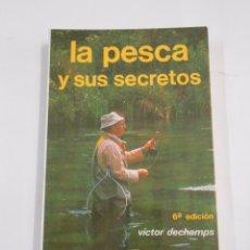 Coleccionismo deportivo: LA PESCA Y SUS SECRETOS. - VICTOR DECHAMPS. TDKLT. Lote 58516084