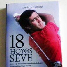 Coleccionismo deportivo: 18 HOYOS CON SEVE - LIBRO SEVERIANO BALLESTEROS - GOLF DEPORTE GOLFISTA ESPAÑOL FOTOS ÍDOLO SALMERÓN. Lote 58583232