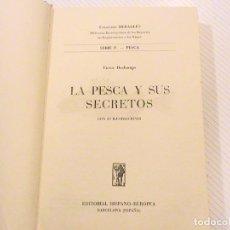 Coleccionismo deportivo: LA PESCA Y SUS SECRETOS (AUTOR: VICTOR DECHAMPS) . Lote 54449820