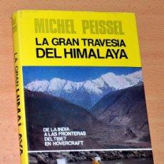 Coleccionismo deportivo: LA GRAN TRAVESÍA DEL HIMALAYA - DE MICHEL PEISSEL - EDITORIAL JUVENTUD - 1ª EDICIÓN - DICIEMBRE 1974. Lote 62121160
