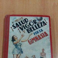 Coleccionismo deportivo: SALUD... VIGOR... Y BELLEZA... POR LA GIMANSIA. K MILLER 1956. Lote 62194824