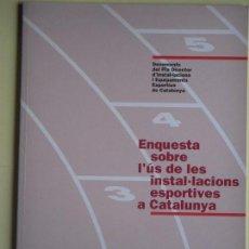 Coleccionismo deportivo: ENQUESTA SOBRE L'ÚS DE LES INSTAL.LACIONS ESPORTIVES A CATALUNYA - 1993, 1ª EDICIÓ (EN CATALÀ, NOU). Lote 62459660