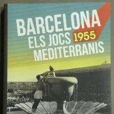 Coleccionismo deportivo: BARCELONA 1955. ELS JOCS MEDITERRANIS. JULI PERNAS LÓPEZ. FUNDACIÓ BARCELONA OLÍMPICA. NUEVO!!. Lote 64409347
