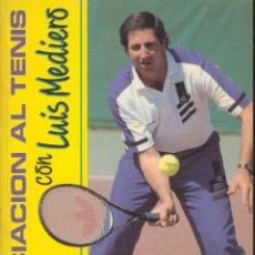 Coleccionismo deportivo: INICIACION AL TENIS CON LUIS MEDIERO, EDICIONES TUTOR1991. Lote 65870346