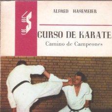 Coleccionismo deportivo: CURSO DE KARATE. CAMINO DE CAMPEONES - ALFRED HASEMEIER - EDITORIAL SÍNTESIS, 1970.. Lote 67378805