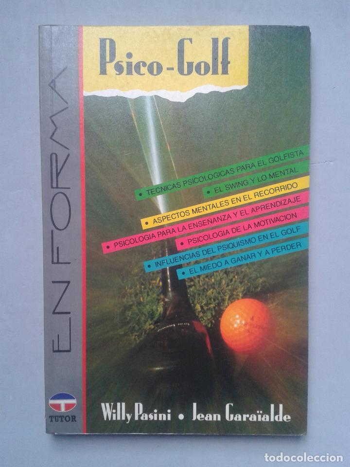 PSICO GOLF. WILLY PASINI Y JEAN GARAÏALDE. AÑO 1991. (Coleccionismo Deportivo - Libros de Deportes - Otros)