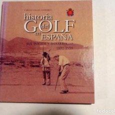 Coleccionismo deportivo: HISTORIA DEL GOLF EN ESPAÑA 2008 CARLOS CELLES SUS INICIOS Y DESARROLLO 1891-1959. Lote 69051637