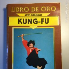 Coleccionismo deportivo: LIBRO DE ORO- KUNG FU- ADOLFO ORTIZ. Lote 69072759